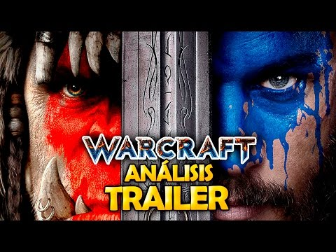 Trailer WARCRAFT película español   Análisis