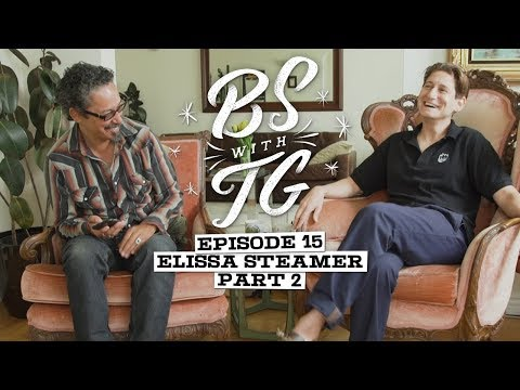 BS with TG : Elissa Steamer Part 2