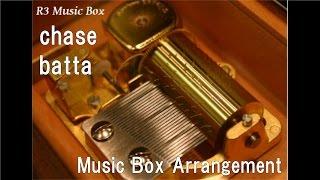 "chase/batta [Music Box] (Anime ""JoJo's Bizarre Adventure: Diamond Is Unbreakable"" OP))"