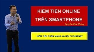 Kiếm tiền online trên điện thoại - Cách đăng ký FutureNet trên điện thoại
