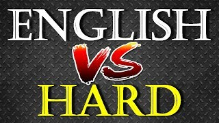 English VS Hard