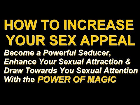 how to increase sex appeal for men