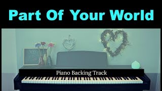 Part Of Your World The Little Mermaid Piano Accompaniment Backing Karaoke Track