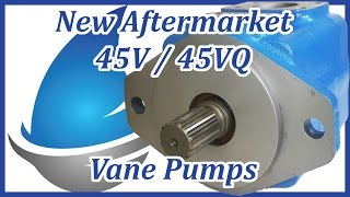 NEW AFTERMARKET 45V STYLE VICKERS ® / EATON® REPLACEMENT VANE PUMPS 2 YR WARRANTY