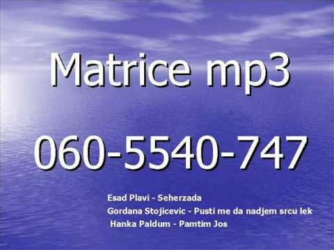 Matrice Mp3  Esad Plavi-seherzada  G.stojicevic-pusti Me Da Nadjem Srcu Lek  Hanka Paldum-pamtim Jos video