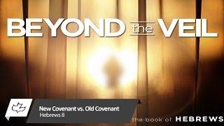 New Covenant vs Old Covenant - Hebrews 8