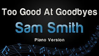 Sam Smith - Too Good At Goodbyes (Piano Version)