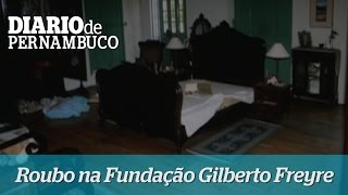 Roubo na Funda��o Gilberto Freyre