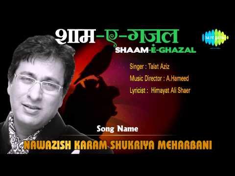 Nawazish Karam Shukriya Meharbani | Shaam-e-ghazal | Talat Aziz video