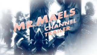 Mr.Maels Channel trailer