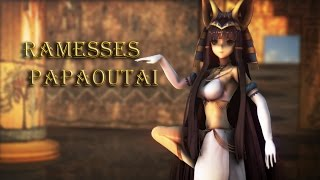 【MMD】Papaoutai 【Ramesses】【60FPS】