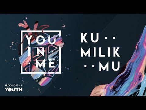 JPCC Worship Youth - Kumilik-Mu (Official Lyrics Video)