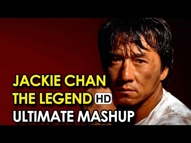 JACKIE CHAN 'The Legend' Ultimate Mashup (2015) HD