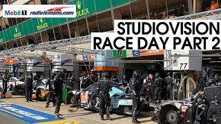 Mobil 1 Radio Le Mans Studio Vision - Race Day Part 2
