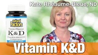 Natural Factors Vitamin K & D with Dr. Kate Rheaume-Bleue