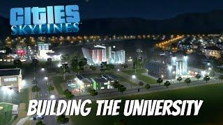Cities Skylines Gameplay- EP 4-  Building the University & City Improvements