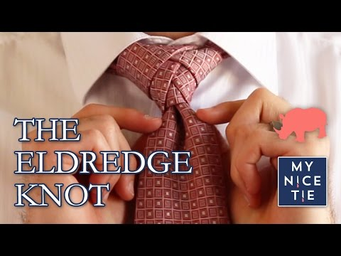 How to Tie a Tie - The ELDREDGE Knot How To Tie A Tie