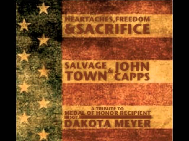 Heartaches, Freedom & Sacrifice - Salvage Town & John Capps
