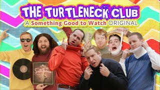 The Turtleneck Club | A Something Good to Watch Original by Jonathan Pierce
