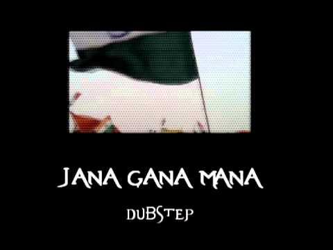 Jana Gana Mana (Dubstep)