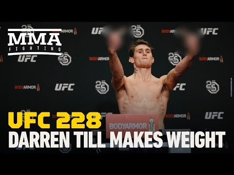 UFC 228 Weigh-Ins: Darren Till Makes Weight - MMA Fighting