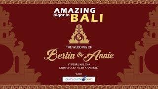 Amazing Night In Bali - The Wedding Of Berlin & Annie (Putra dari Ajik Krisna)
