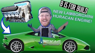 Assembling B Is For Build's New Lamborghini Huracan LS Engine!