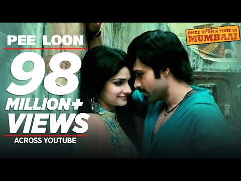 Pee Loon Song | Once Upon A Time in Mumbai | Emraan Hashmi Prachi...