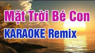 Mặt Trời Bé Con Karaoke Remix - Nhạc Sống Thanh Ngân