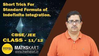 Short Trick For Standard Formula of Indefinite Integration | CBSE/JEE Mains & Advanced