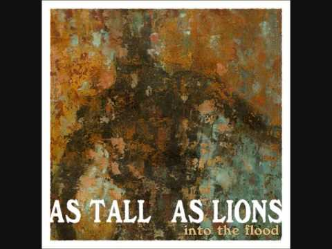 As Tall As Lions - Into The Flood