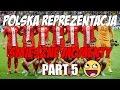 Polska Reprezentacja - Śmieszne Momenty - PART 5