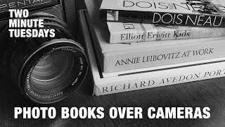 Photo Books Over Cameras | Two Minute Tuesday | Nick Exposed