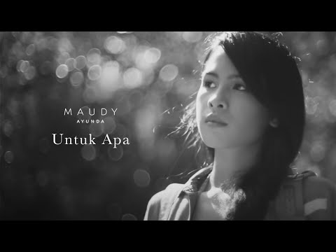 Download Lagu Maudy Ayunda - Untuk Apa | Official Video Clip MP3 Free