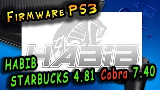Прошивка PS3 HABIB STARBUCKS_4.81 Cobra 7.40 v1.01 / Super Firmware!
