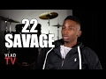 22 Savage on Baton Rouge Being a No Fly Zone for 21 Savage