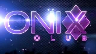 Onix Club - By DJ Ace Jr