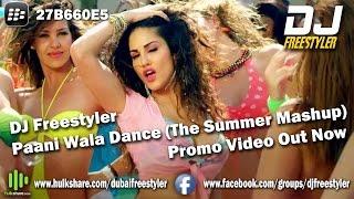 Sunny Leone | DJ Freestyler - Paani Wala Dance | The Summer Mashup