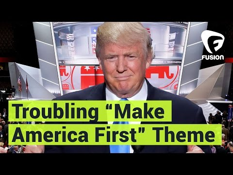 "The Troubling History Behind The RNC's ""America First"" Theme"