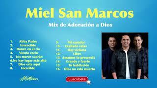 Miel San Marcos | Mix De Adoración A Dios