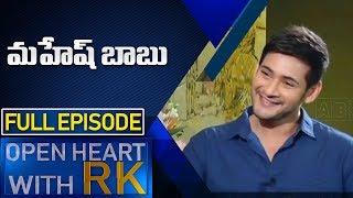 Superstar Mahesh Babu | Open Heart with RK  Full Episode | ABN Telugu