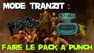 ★ Mode Tranzit : Comment Faire le Pack à Punch ★