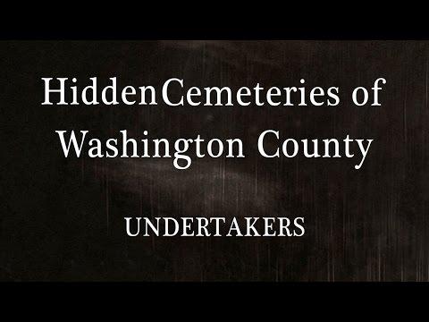 Hidden Cemeteries of Washington County - UNDERTAKERS