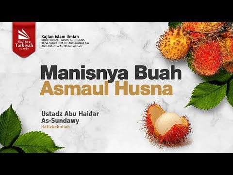 Manisnya Buah Asmaul Husna | Ustadz Abu Haidar As-Sundawy حفظه الله