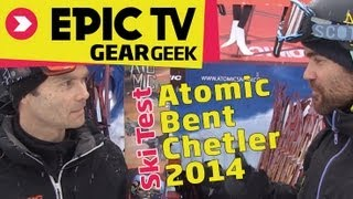 Ski Test: Atomic Bent Chetler 2014 Ski Test - EpicTV