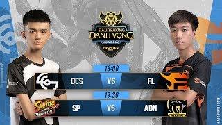 OCS vs FL | SP vs ADN - Đấu Trường Danh Vọng Mùa Đông 2018