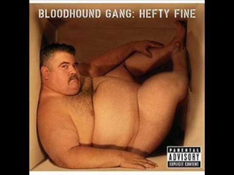 Bloodhound Gang - Uhn Tiss Uhn Tiss Uhn Tiss