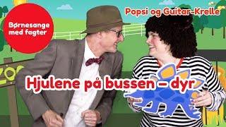 Hjulene på bussen – DYR | Børnesang med fagter | Popsi og Guitar-Krelle