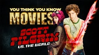 Scott Pilgrim vs. the World - You Think You Know Movies?
