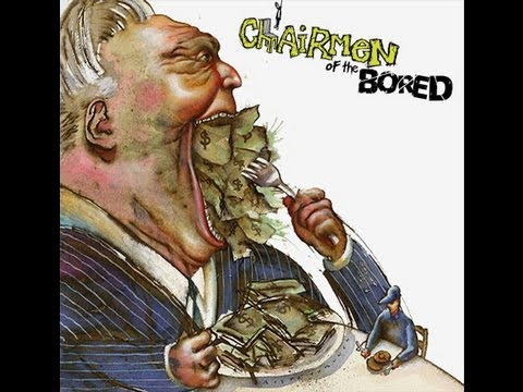 Chairmen Of The Bored - If You Like It...